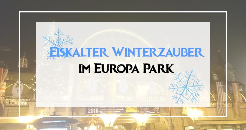 Eiskalter Winterzauber im Europa Park in Rust