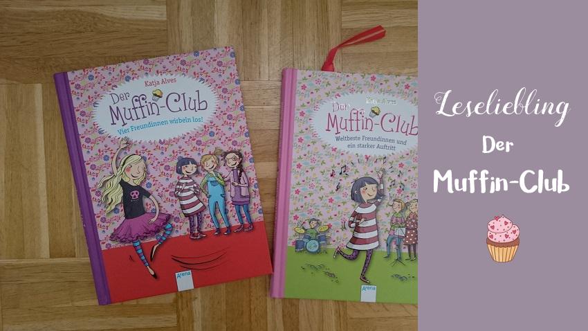 Leseliebling: Der Muffin-Club – die süßeste Bande der Welt.