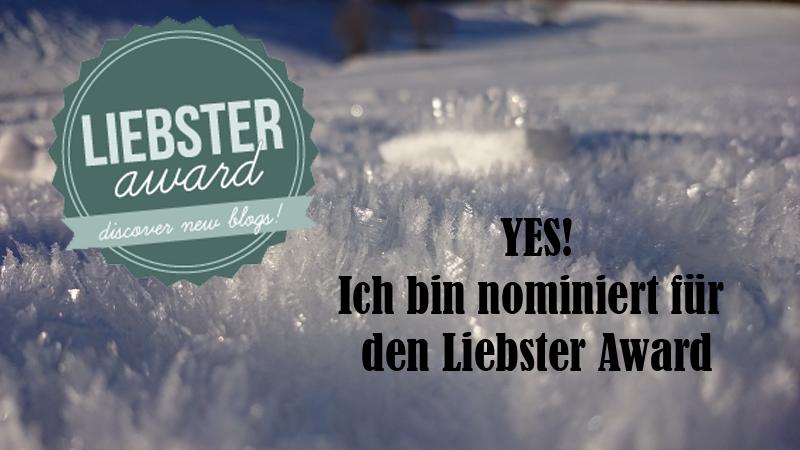Liebster Award – Schneeballschlacht. Ich bin nominiert!