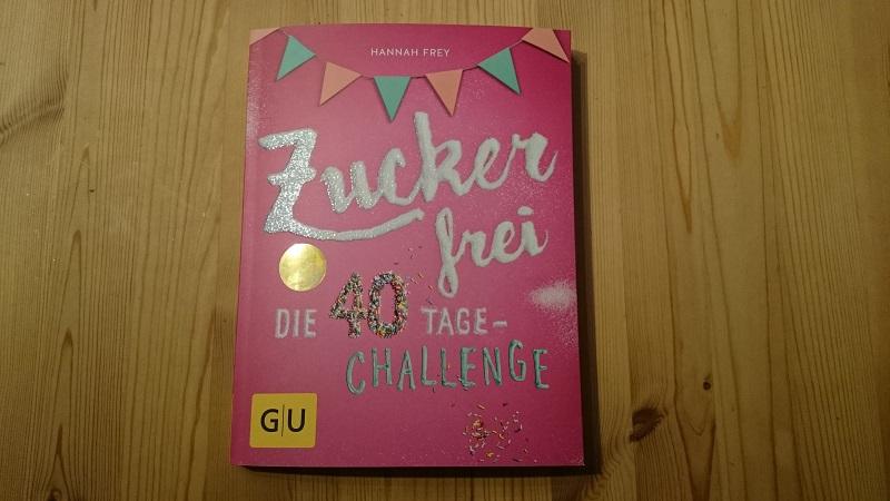 Heute verschenke ich ein Buch: Zuckerfrei – Die 40-Tages Challenge