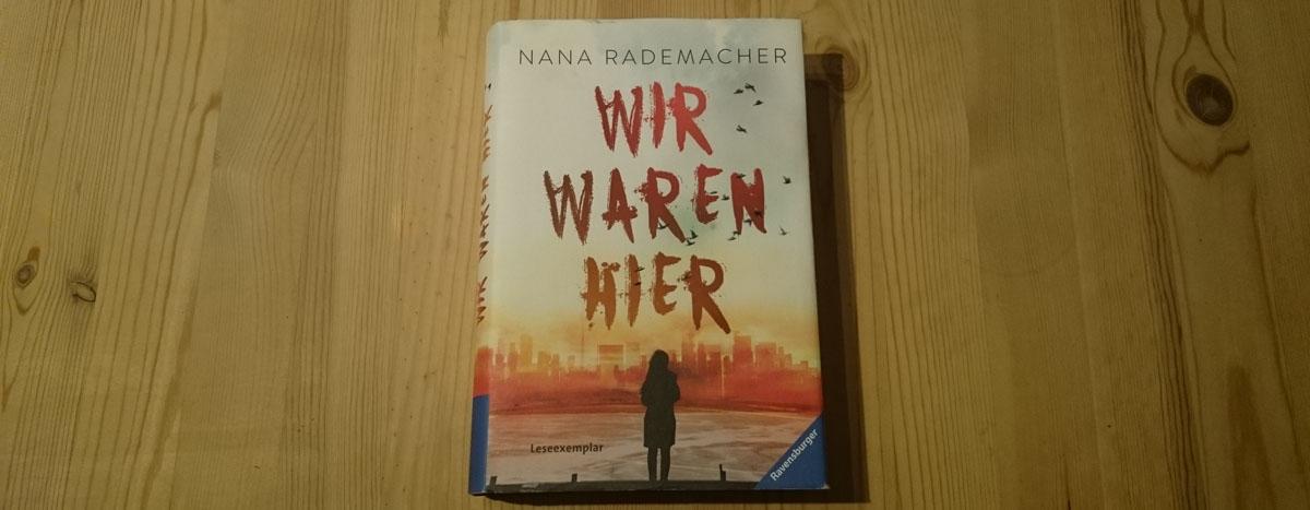 """Leseliebling: """"Wir waren hier"""" von Nana Rademacher"""