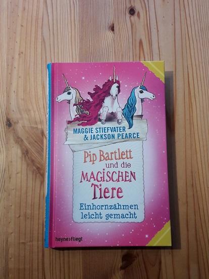 Pip Bartlett - Einhornzähmen leicht gemacht - Kinderbücher September