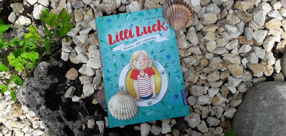 Leseliebling: Lilli Luck – Vernixt und zugenäht.