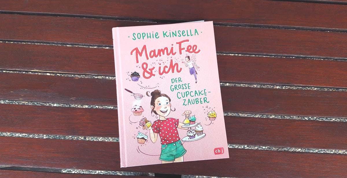 Rezension: Mami Fee & ich – Der große Cupcake-Zauber von Sophie Kinsella