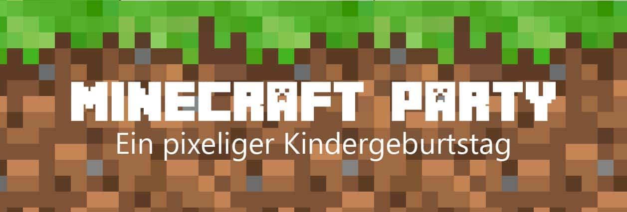 Kindergeburtstag im Minecraft-Style: quadratisch, praktisch und sehr kreativ!